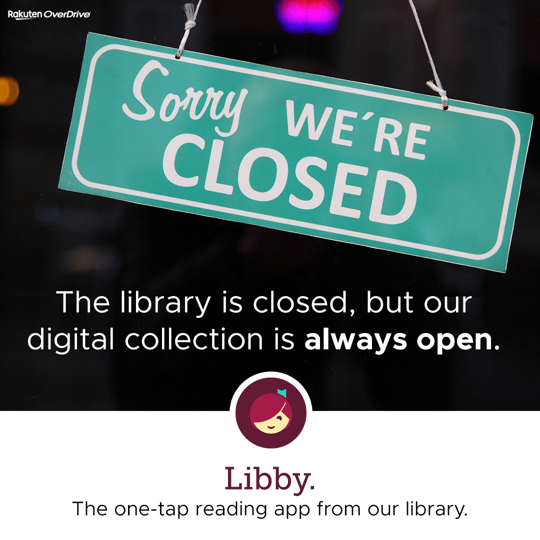 Sorry, we're closed. The library is closed but our digital collection is always open.